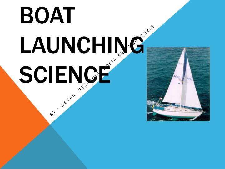 boat launching science n.