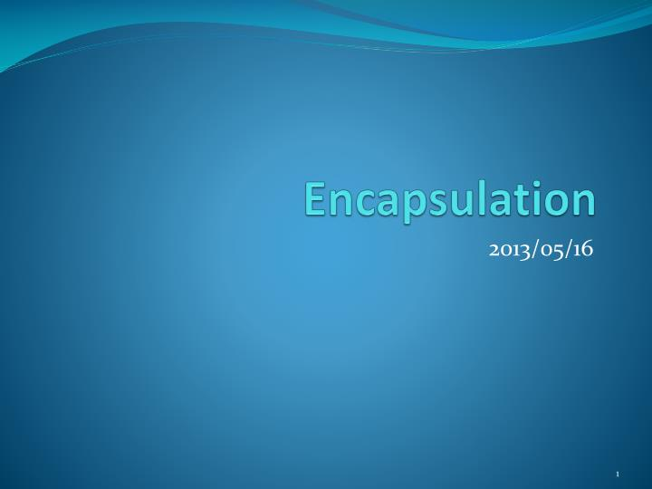 encapsulation n.