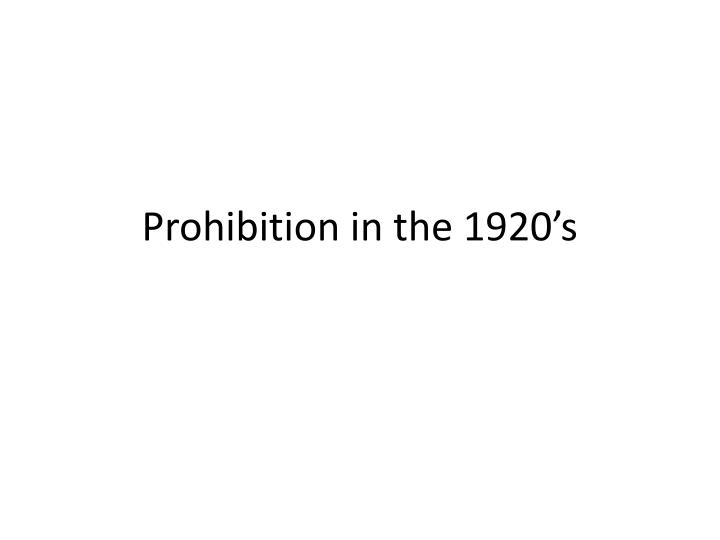prohibition in the 1920 s n.