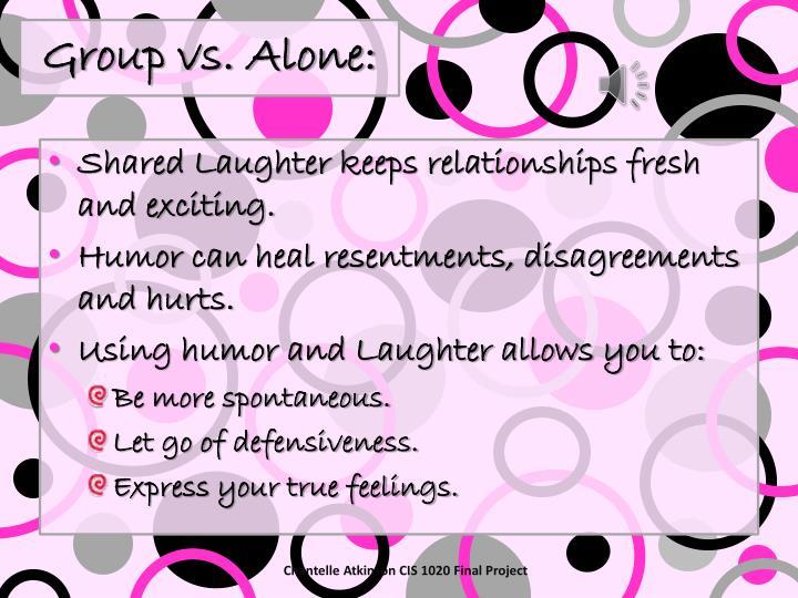 Group vs. Alone: