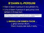 b dawn il persuni