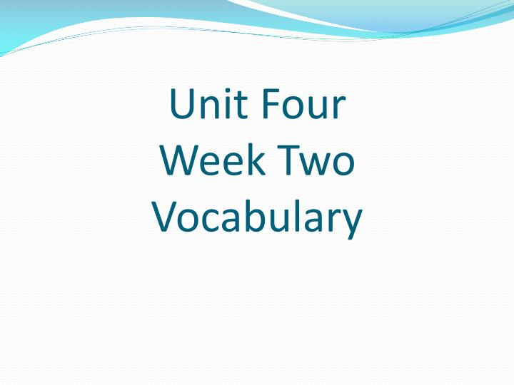 unit four week two vocabulary n.