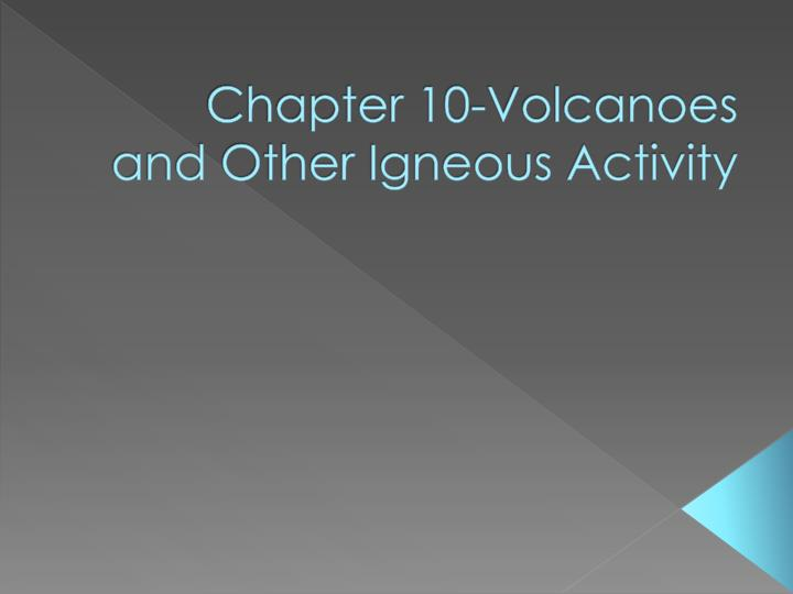 chapter 10 volcanoes and other igneous activity n.