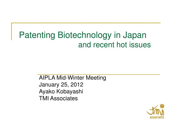patenting biotechnology in japan and recent hot issues n.