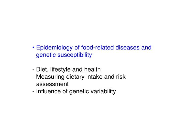 Epidemiology of food-related diseases and genetic susceptibility