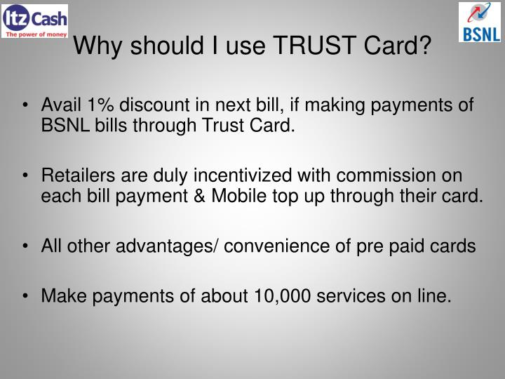 Why should I use TRUST Card?