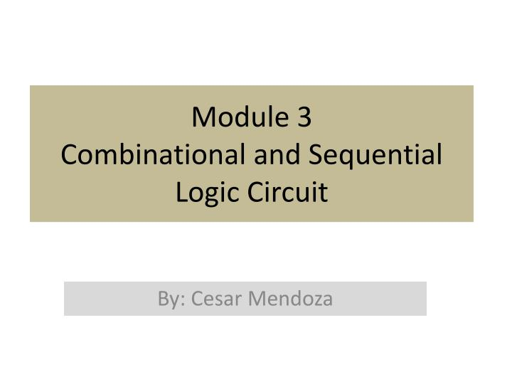 module 3 combinational and sequential logic circuit n.