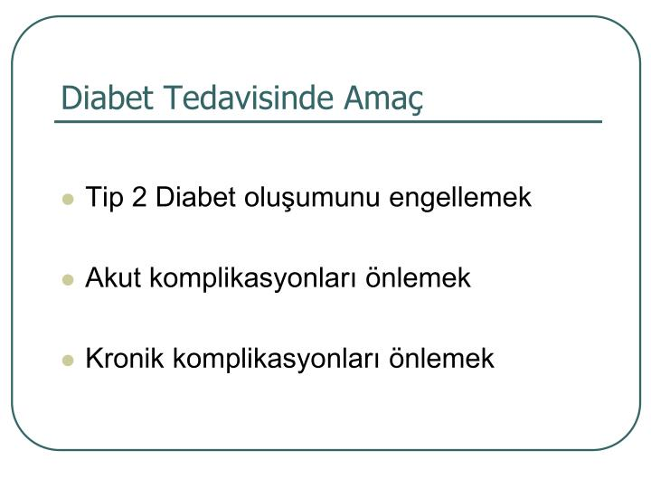 Diabet Tedavisinde Amaç