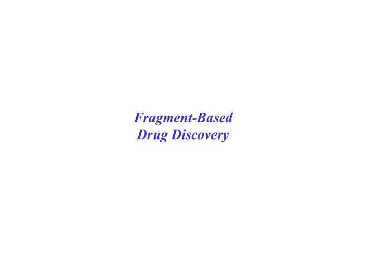 Fragment-Based