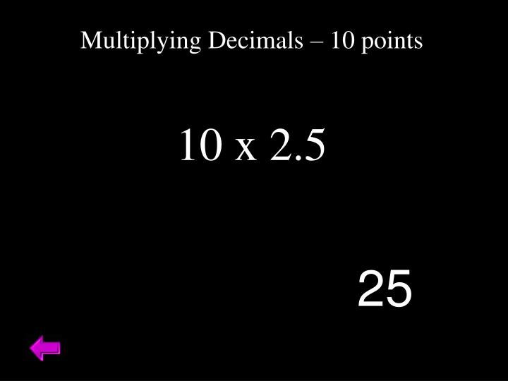 Multiplying Decimals – 10 points