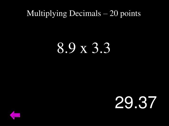 Multiplying Decimals – 20 points