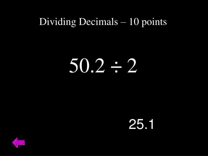 Dividing Decimals – 10 points