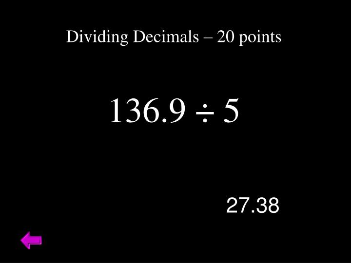 Dividing Decimals – 20 points