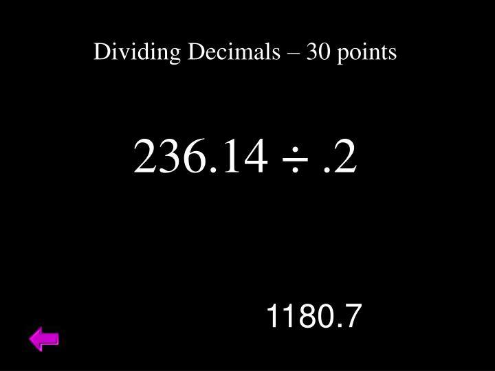 Dividing Decimals – 30 points