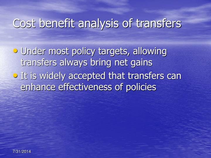 Cost benefit analysis of transfers