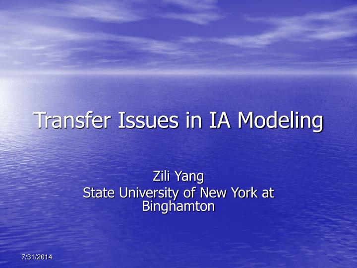 Transfer issues in ia modeling
