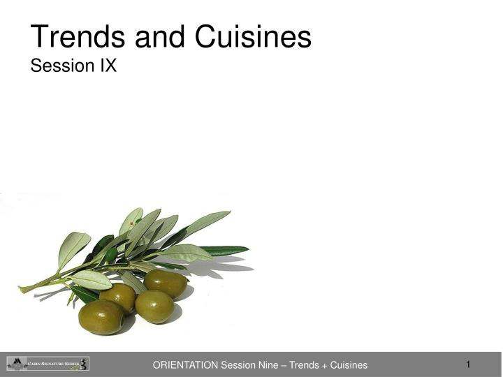trends and cuisines session ix n.