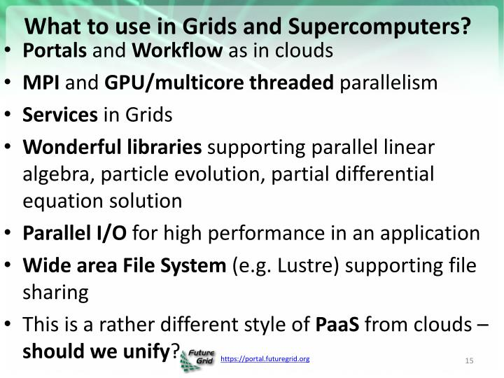 What to use in Grids and Supercomputers?