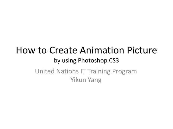 how to create animation picture by using photoshop cs3 n.