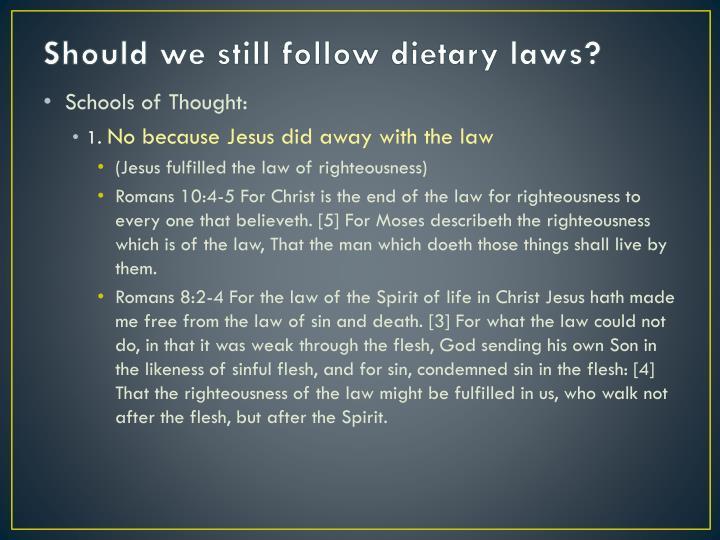 Should we still follow dietary laws?