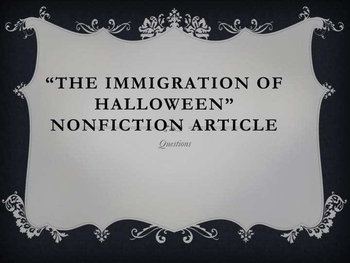 the immigration of halloween nonfiction article n.