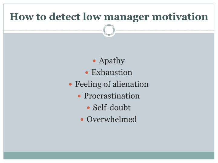 How to detect low manager motivation