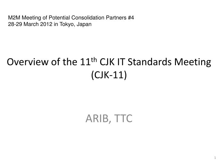 overview of the 11 th cjk it standards meeting cjk 11 n.