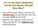 are we sure that lukasiewicz was the first human who had these ideas