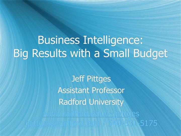 business intelligence big results with a small budget n.