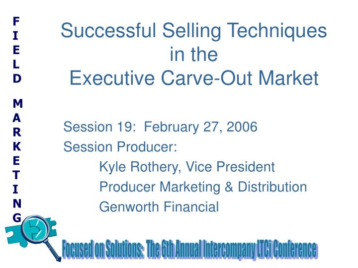 successful selling techniques in the executive carve out market n.