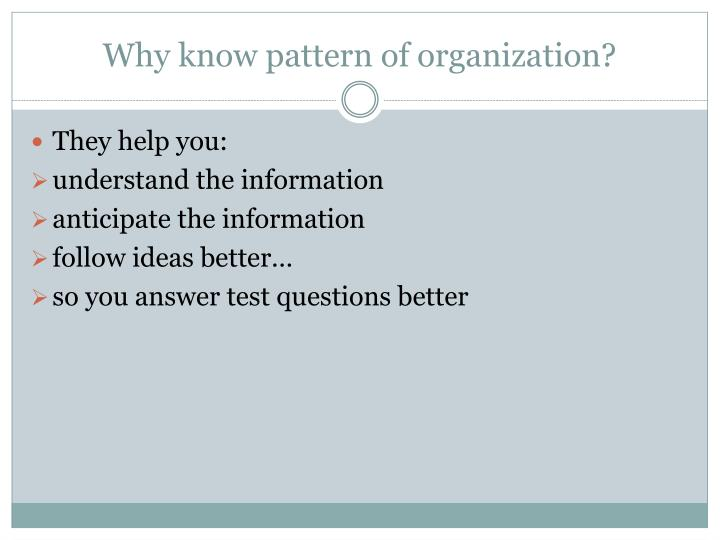 Why know pattern of organization?