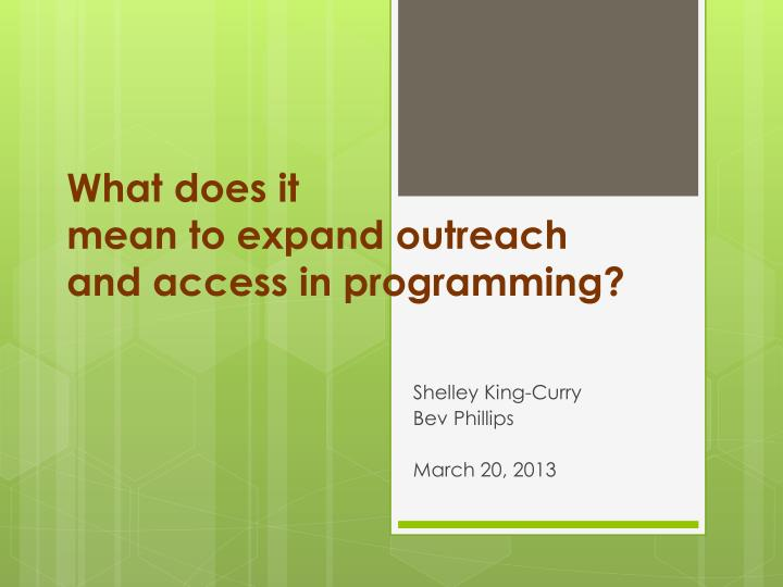 what does it mean to expand outreach and access in programming n.