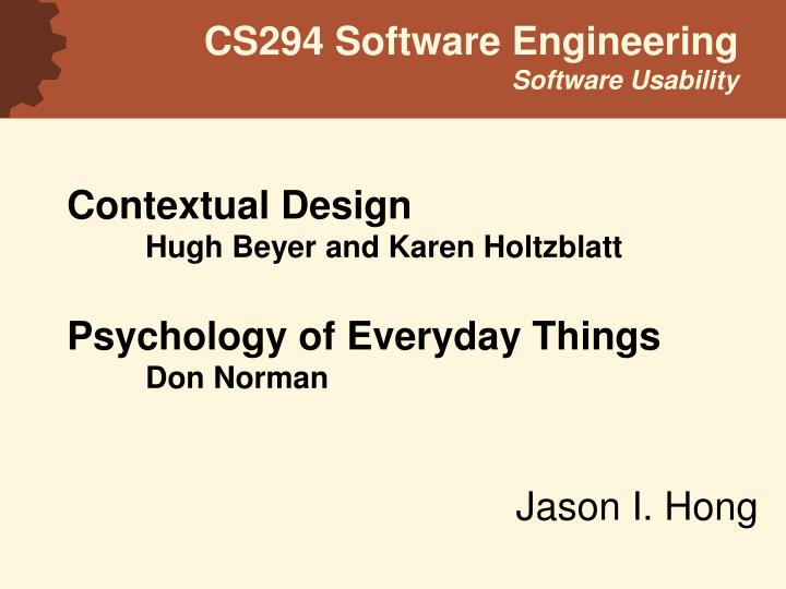Contextual design hugh beyer and karen holtzblatt psychology of everyday things don norman