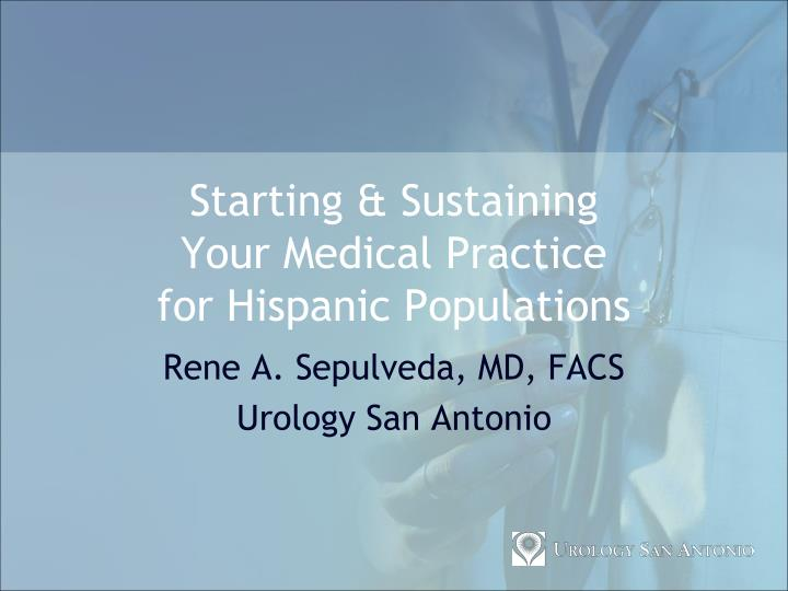 starting sustaining your medical practice for hispanic populations n.