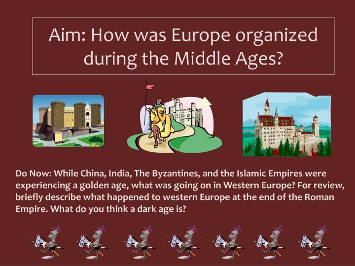 aim how was europe organized during the middle ages n.