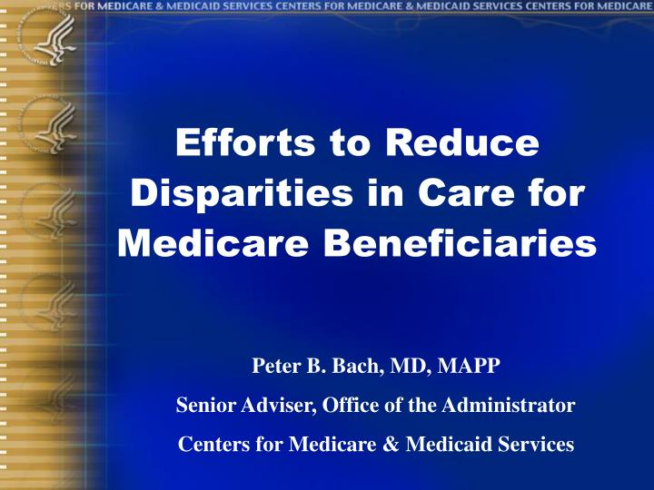 efforts to reduce disparities in care for medicare beneficiaries n.