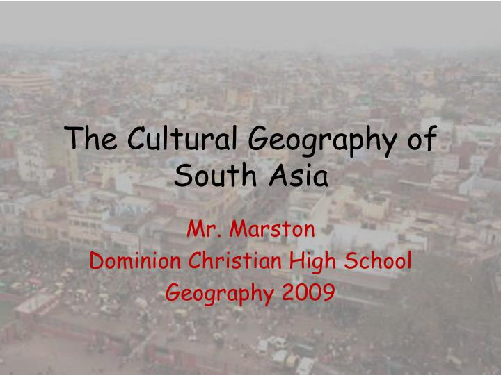 the cultural geography of south asia