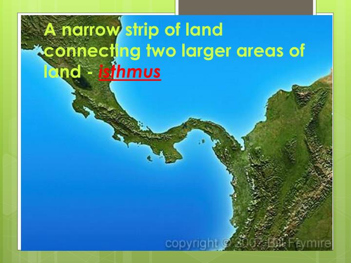 Narrow strip of land