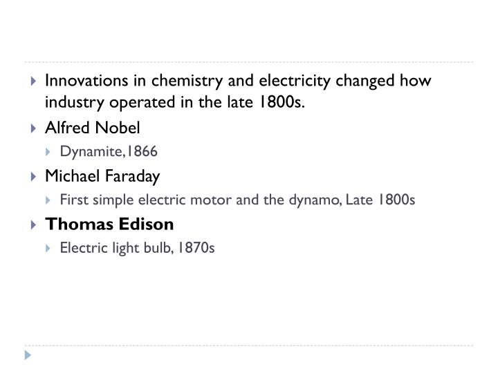 Innovations in chemistry and electricity changed how industry operated in the late 1800s.