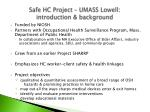 safe hc project umass lowell introduction background