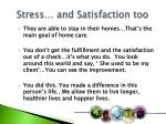 stress and satisfaction too
