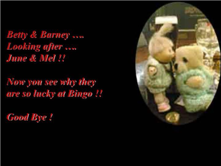 Betty & Barney ….