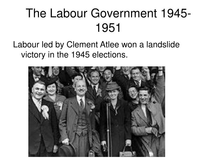 The Labour Government 1945-1951