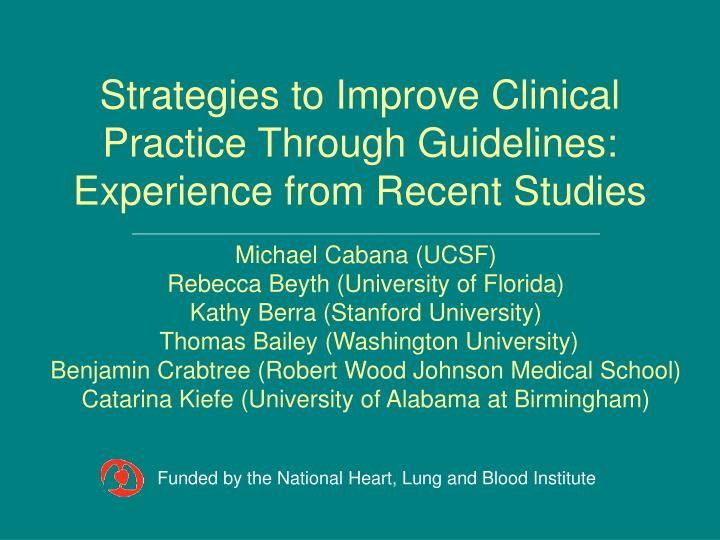 Strategies to improve clinical practice through guidelines experience from recent studies