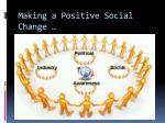 making a positive social change