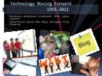 technology moving forward 1991 2011