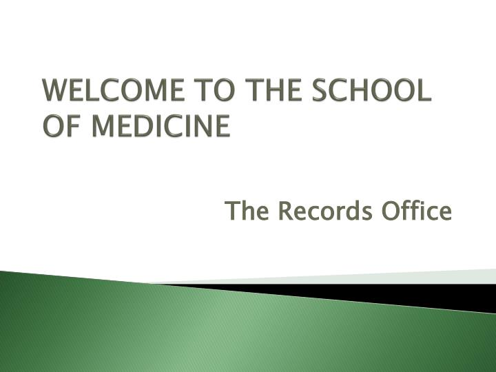 welcome to the school of medicine n.