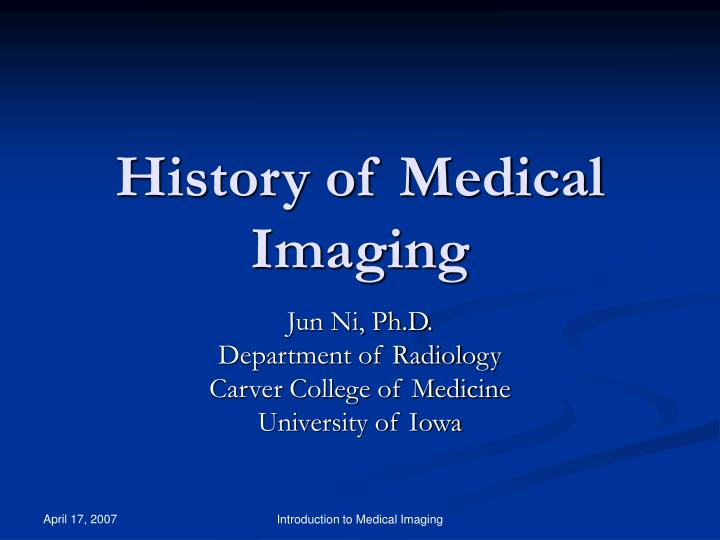 Ppt history of medical imaging powerpoint presentation id2718046 history of medical imaging toneelgroepblik Image collections