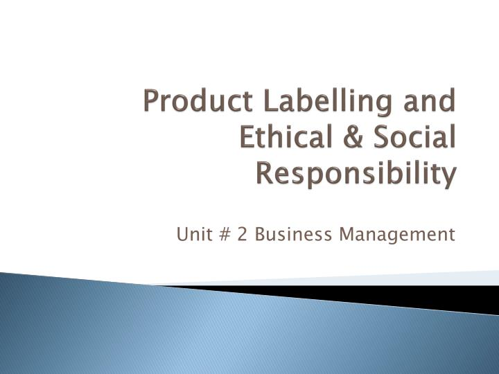 product packaging and ethical responsibility Tobacco industry and corporate responsibilityan packaging and selling—for a profit in the have specific responsibilities in terms of product.