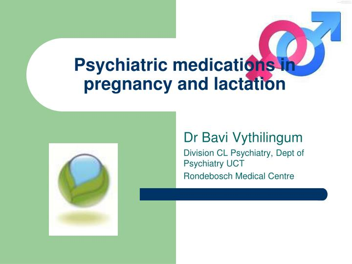 psychiatric medications in pregnancy and lactation n.